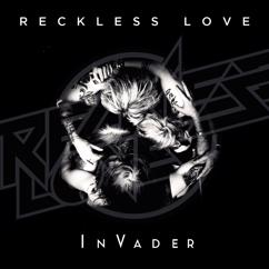 Reckless Love: InVader