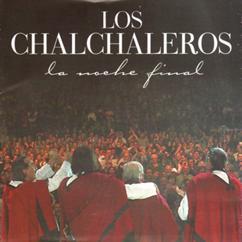 Los Chalchaleros: La Noche Final (En Vivo)