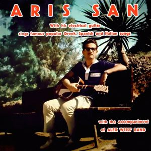 Aris San: Greek, Spanish & Italian Songs