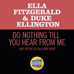 Ella Fitzgerald, Duke Ellington: Do Nothing Till You Hear From Me (Live On The Ed Sullivan Show, March 7, 1965)