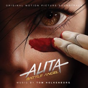 Junkie XL: Alita: Battle Angel (Original Motion Picture Soundtrack)