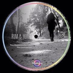 Rum & Honey: Flow