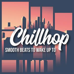 Various Artists: Chillhop - Smooth Beats to Wake up To
