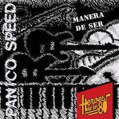 Pánico Speed: Héroes de los 80. Manera de ser (Remasterizado 2016)