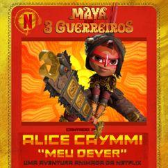 Alice Caymmi: Meu Dever (Maya e os 3 Guerreiros - uma aventura animada da Netflix)