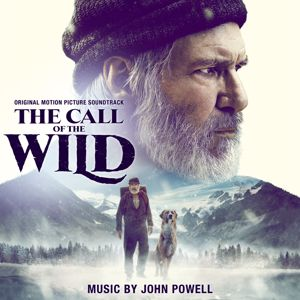 John Powell: The Call of the Wild (Original Motion Picture Soundtrack)