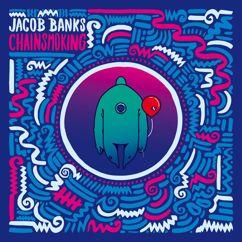 Jacob Banks: Chainsmoking