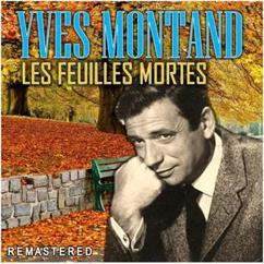 Yves Montand: Les Feuilles Mortes (Remastered)