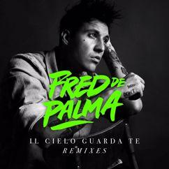 Fred De Palma: Il cielo guarda te (Geo From Hell remix)