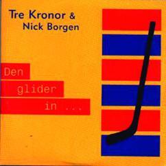 Tre Kronor, Nick Borgen: Den glider in