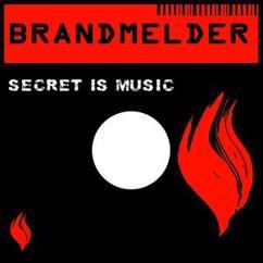 Brandmelder: Secret Is Music