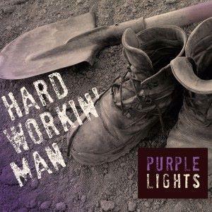 Purple Lights: Hard Workin' Man