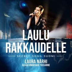 Laura Närhi: Älkää unohtako toisianne (Laulu rakkaudelle: Secret Song Suomi kausi 1)