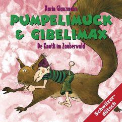 Karin Glanzmann: Pumpelimuck & Gibelimax - De Knutli im Zauberwald