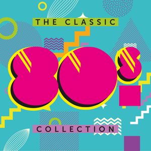 Various Artists: The Classic 80s Collection