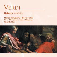 Matteo Manuguerra/Renata Scotto/Elena Obraztsova/Nicolai Ghiaurov/Riccardo Muti: Verdi: Nabucco highlights