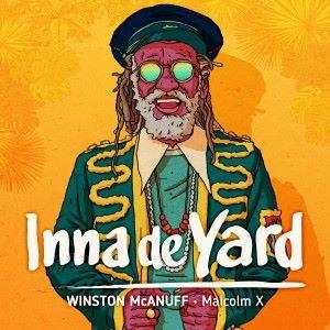 Inna de Yard feat. Winston McAnuff: Malcolm X