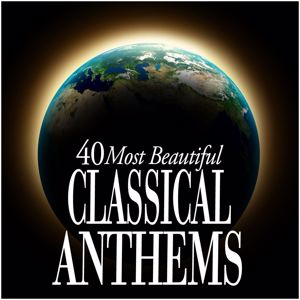 Various Artists: 40 Most Beautiful Classical Anthems