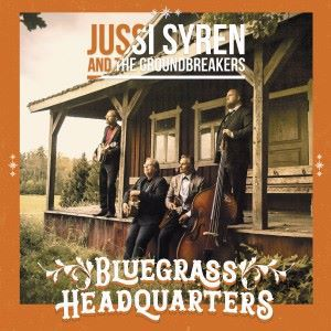 Jussi Syren and the Groundbreakers: Bluegrass Headquarters
