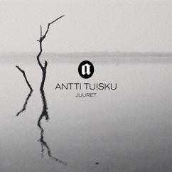 Antti Tuisku: Juuret