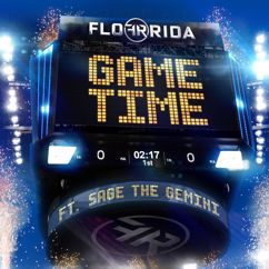 Flo Rida, Sage The Gemini: Game Time (feat. Sage The Gemini)