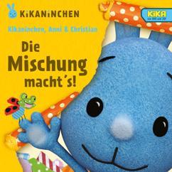 Christian, Kikaninchen, Anni: Die Mischung macht's! Das 4. Album