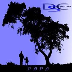D S Cynthia: Papa