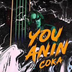 You Anin: Coka