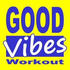 The Allstars: Good Vibes Workout (132 Bpm) & DJ Mix