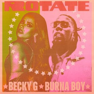 Becky G & Burna Boy: Rotate