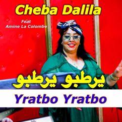 Cheba Dalila feat. Amine La Colombe: يرطبو يرطبو