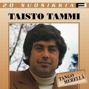 Taisto Tammi: 20 Suosikkia / Tango merellä