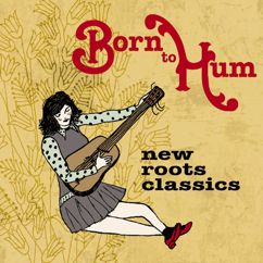 Various Artists: Born to Hum: New Roots Classics