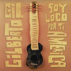 Gilberto Gil: Soy loco por ti América