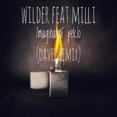 DaveZ, Wilder, Milli & Wilder feat Milli, DaveZ: Imaginarni Peklo (Davez Remix)