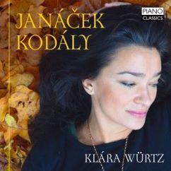 Klára Würtz: Janácek: In the Mist & on an Overgrown Path - Kodály: Marosszek Dances