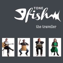 Tone Fish: The Traveller