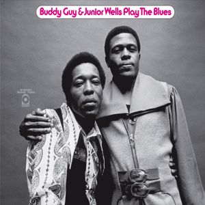 Buddy Guy & Junior Wells: Buddy Guy & Junior Wells Play The Blues (Expanded)