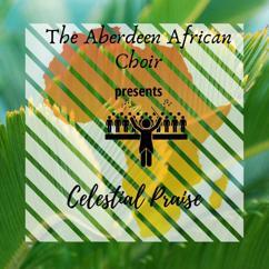 Aberdeen African Choir: Celestial Praise