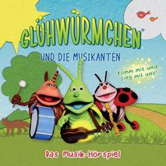 Glühwürmchen und die Musikanten: Komm mit und sing mit uns (Musik-Hörspiel)