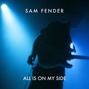 Sam Fender: All Is On My Side
