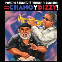 Poncho Sanchez, Terence Blanchard: Poncho Sanchez and Terence Blanchard = Chano y Dizzy!