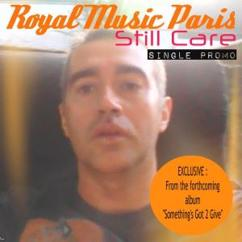 Royal Music Paris: Still Care