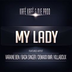 Dje Prod & Kafé Kafé feat. Killaboux, Varaine Ben, Demaxx & Badaboum: My Lady