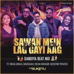 "Mika Singh, Bhoomi Trivedi & DJ Suketu: Sawan Mein Lag Gayi Aag (Dandiya Beat Mix) (From ""Ginny Weds Sunny"")"