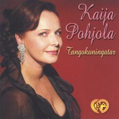 Kaija Pohjola: Tangokuningatar