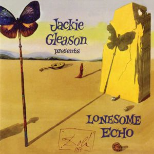Jackie Gleason: Lonesome Echo (Expanded Edition)