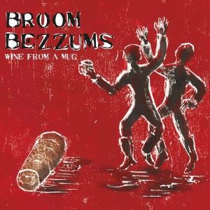 Broom Bezzums: Wine from a Mug