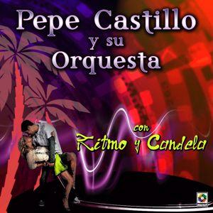 Pepe Castillo y Su Orquesta: Con Ritmo Y Candela