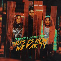 R3HAB, Icona Pop: This Is How We Party (with Icona Pop)
